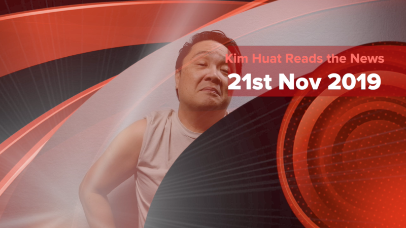 Kim Huat reads the News - 21st November 2019 screen 02